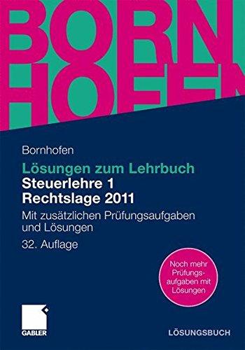 lsungen-zum-lehrbuch-steuerlehre-1-rechtslage-2011-mit-zustzlichen-prfungsaufgaben-und-lsungen-bornhofen-steuerlehre-1-l