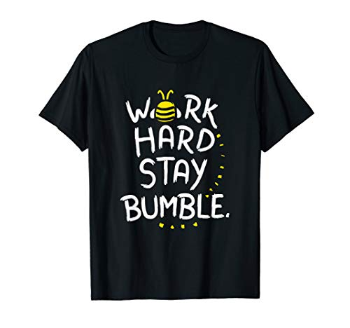 Work Hard Stay Bumble Bee Shirt Bumble Bee Lover Gift -