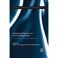 Institutional Structure of Financial Regulation: Theories and International Experiences (Routledge Research in Finance and Banking Law)