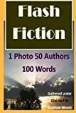 1 Photo 50 Authors 100 Words: Flash Fiction