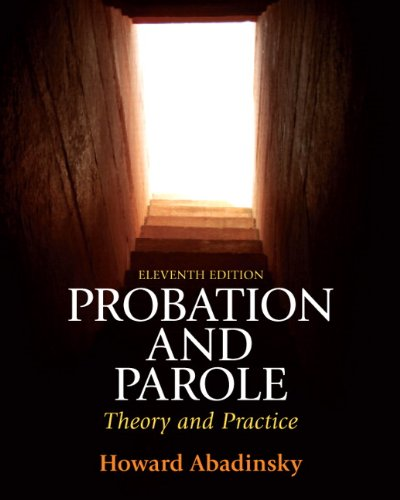Probation And Parole: Theory And Practice (11th Edition)