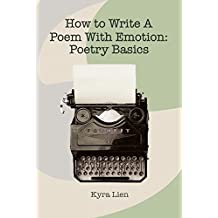 How to Write a Poem With Emotion: Poetry Writing Basics