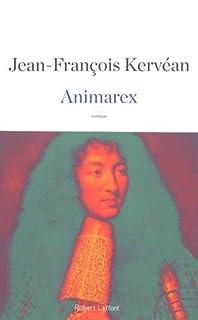 Animarex : roman, Kervéan, Jean-François