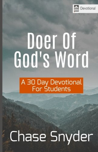 Doer Of God's Word: A 30-Day Devotional For Students pdf