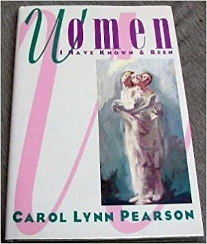 Book Women I Have Known and Been by Pearson, Carol Lynn (1992)