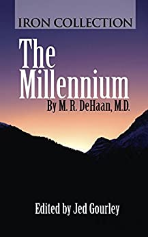 The Millennium: One Thousand Years of Peace by [Dehaan, M. R.]