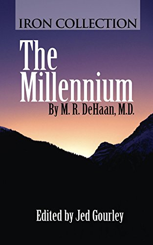 The Millennium, by M.R. DeHaan