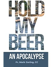 Hold My Beer: An Apocalypse