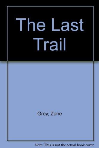 Descargar Libro The Last Trail Zane Grey