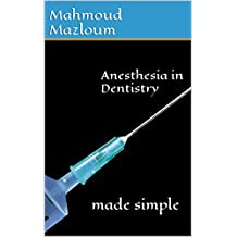 Anesthesia in Dentistry: made simple