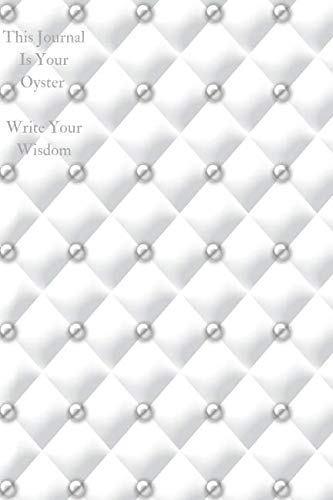 This Journal Is Your Oyster Write Your Wisdom: Pearls From The Sea Writing Diary ()