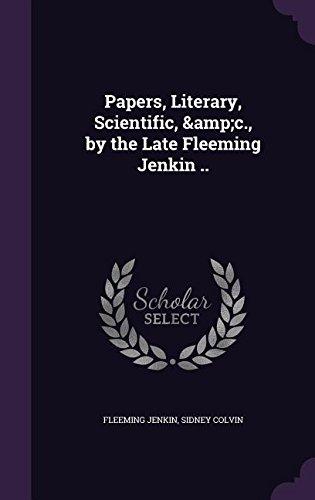 Papers, Literary, Scientific, &C., by the Late Fleeming Jenkin .. pdf epub
