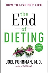 The End of Dieting: How to Live for Life Paperback