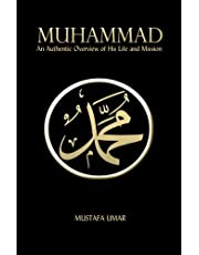 Muhammad: An Authentic Overview of His Life and Mission
