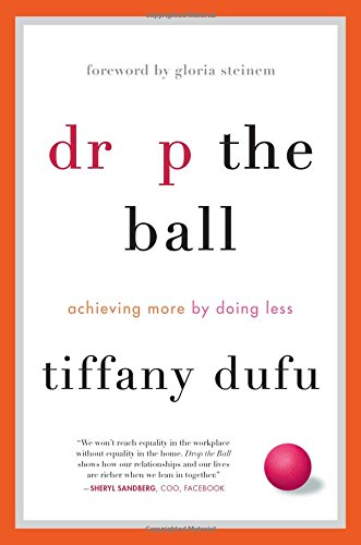 Drop the Ball: Achieving More by Doing - And Tiffany Uk Stores Co