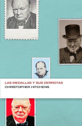 Descargar Libro Las Medallas De Sus Derrotas Christopher Hitchens