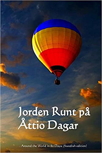 Jorden Runt pa Attio Dagar: Around the World in 80 Days (Swedish edition)