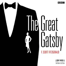 The Great Gatsby (Dramatised) Radio/TV Program by F. Scott Fitzgerald Narrated by Bryan Dick, Andrew Scott