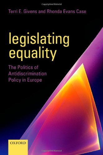 Books : Legislating Equality: The Politics of Antidiscrimination Policy in Europe by Terri E. Givens (2014-06-17)