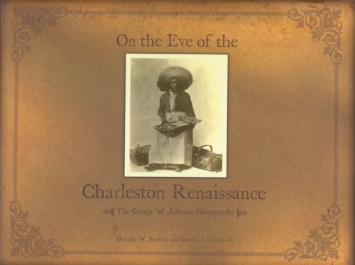 Download On the Eve of the Charleston Renaissance: The George W. Johnson Photographs PDF