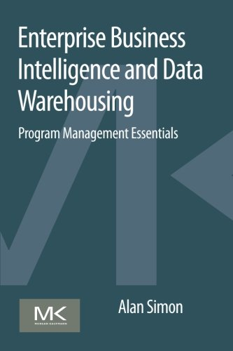 Enterprise Business Intelligence and Data Warehousing: Program Management Essentials (Contingency Planning Guide For Information Technology Systems)