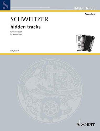 Hidden Tracks Accordeon (Allemand) Partition – 1 janvier 2010 Benjamin Schweitzer Schott B003CJJEAS Musikalien