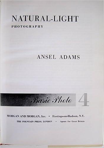 basic photo natural light photography v 4 by ansel adams 1978 08 02