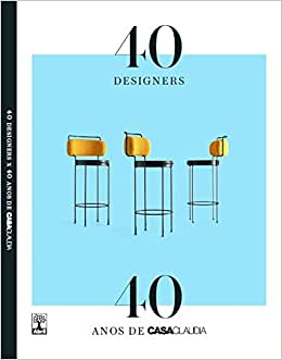 40 Designers X 40 Anos de Casa Claudia - 9788555792175