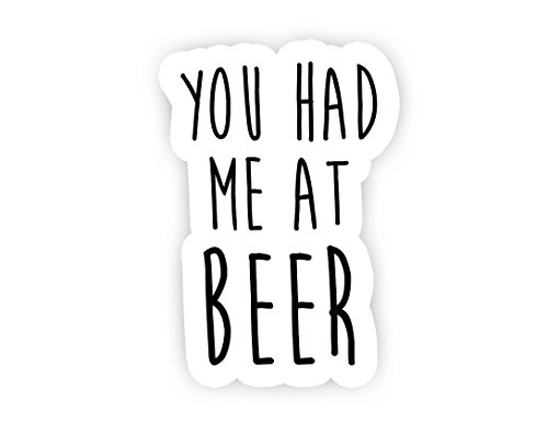 You Had Me At Beer - Beer Stickers - 2.5