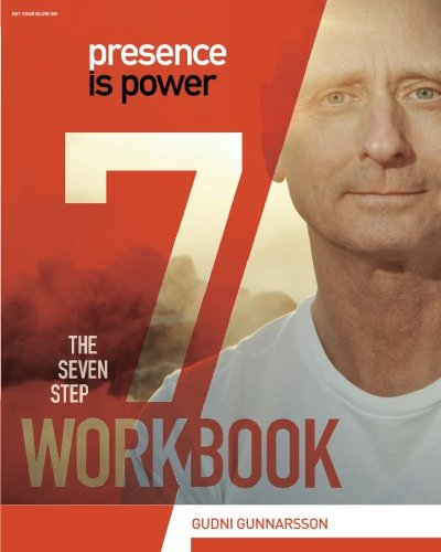 Presence Is Power: The Seven Step Workbook (Volume 1) ebook