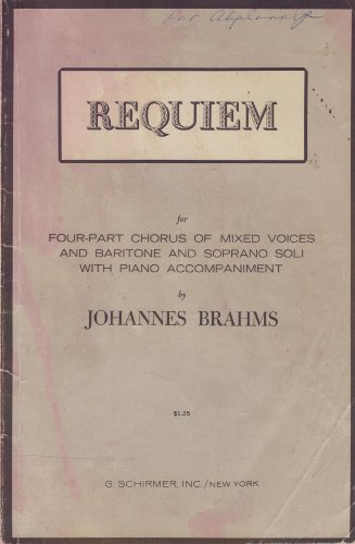 Chorus Parts - Brahms Requiem for Four-part Chorus of Mixed Voices and Baritone and Soprano Soli with Piano Accompaniment
