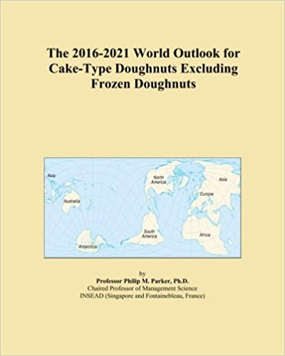 The 2016-2021 World Outlook for Cake-Type Doughnuts Excluding Frozen Doughnuts