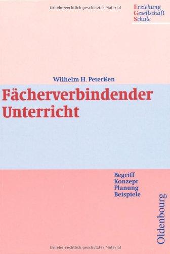 Fächerverbindender Unterricht. Begriff - Konzept - Planung ...