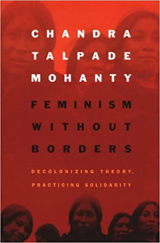 Feminism without borders decolonizing theory practicing solidarity feminism without borders decolonizing theory practicing solidarity kindle edition by chandra talpade mohanty politics social sciences kindle ebooks fandeluxe Gallery