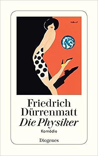 die physiker friedrich durrenmatt 9783257230475 amazoncom books - Friedrich Durrenmatt Lebenslauf