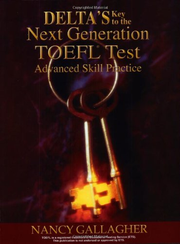 Delta's Key to the Next Generation TOEFL Test: Advanced Skill Practice Book