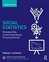 Social Statistics: Managing Data, Conducting Analyses, Presenting Results (Sociology Re-Wired)