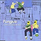 A Fanclub Would Be Nice [CD 2] [CD 2] By Fungus (2000-02-21)