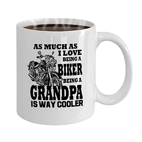 Biker Grandpa, As Much as I Love Being a Biker, Being a Grandpa is Way Cooler. Funny Unique Harley Inspired Novelty Coffee Mug Cup Motorcycle Birthday Gift Present for Him -