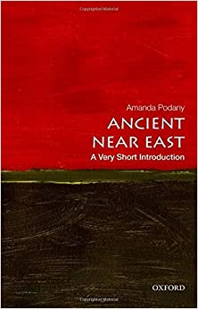 The Ancient Near East: A Very Short Introduction (Very Short Introductions) by Amanda H. Podany (2013-12-26)