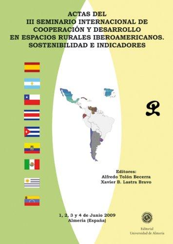 Descargar Libro Actas Del Iii Seminario Internacional De Cooperación Y Desarrollo En Espacios Rurales Iberoamericanos.: Sostenibilidad E Indicadores Alfredo Tolón Becerra