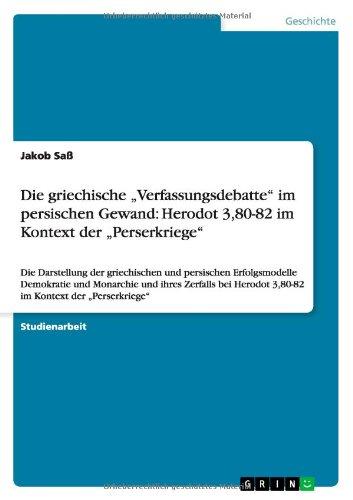 """Die griechische """"Verfassungsdebatte"""" im persischen Gewand: Herodot 3,80-82 im Kontext der """"Perserkriege"""" (German Edition) ebook"""