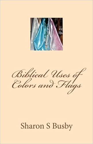 Book Biblical Uses of Colors and Flags by Sharon S Busby (2013-01-14)