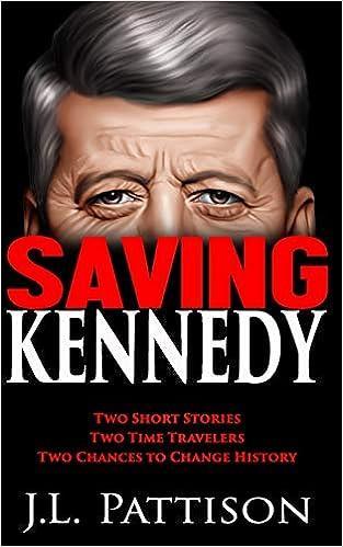 Read Saving Kennedy By Jl Pattison