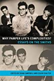 Image of Why Pamper Lifes Complexities?: Essays on The Smiths (Music and Society)