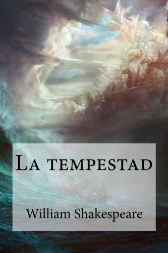 La tempestad Tapa blanda – 1 ago 2016 William Shakespeare Createspace Independent Pub 1536838845 General
