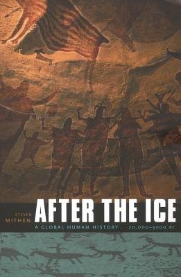 After the Ice( A Global Human History 20 000-5000 BC)[AFTER THE ICE][Paperback] pdf epub