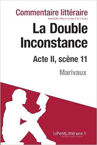 Livre La Double Inconstance de Marivaux - Acte II, scène 11: Commentaire de texte pdf