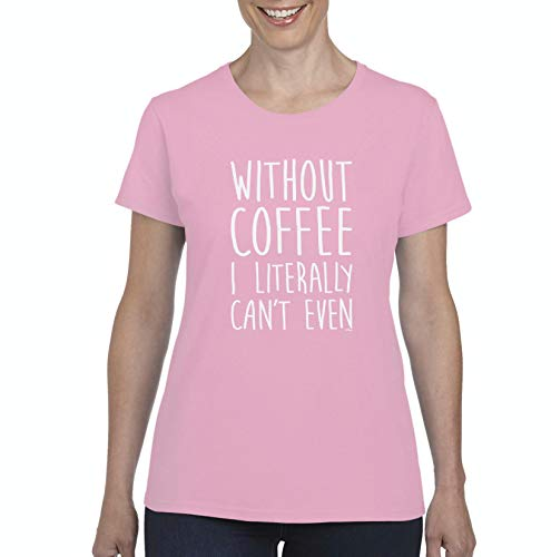 NIB Without Coffee I Can't Even Funny Women's Short Sleeve T-Shirt (MLP)