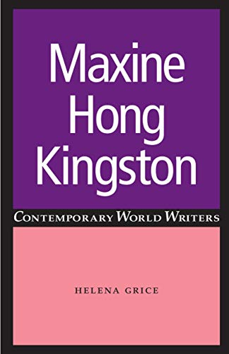 Maxine Hong Kingston (Contemporary World Writers)